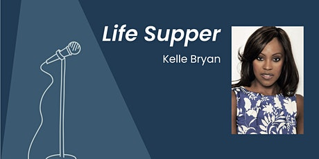 Life Supper with Kelle Bryan tickets