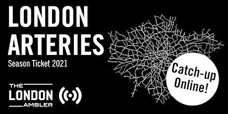 CATCH-UP! LONDON ARTERIES  COMPLETE SEASON 2021 (Online) tickets