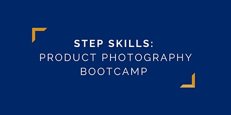 STEP Skills | Product Photography Bootcamp tickets