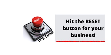 Hit the RESET Button for your Business - VIRTUAL tickets