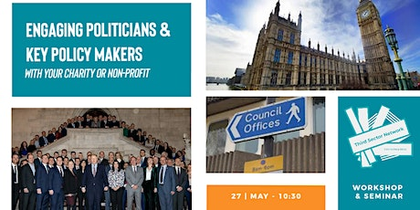 Engaging Politicians & Policy Makers with Your Charity or Non-Profit tickets