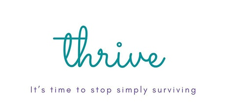 Thrive: It's time to stop simply surviving tickets