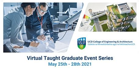 UCD Engineering & Architecture Virtual Taught Graduate Event Series 2021 tickets