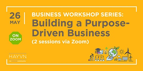 Business Workshop Series: Building a Purpose-Driven Business tickets