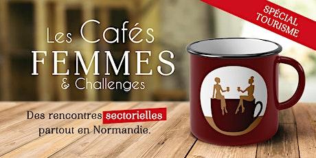 Cafés sectoriels Femmes & Challenges - TOURISME billets
