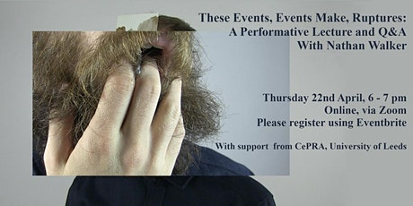 These Events, Events Make, Ruptures: Performative Lecture by Nathan Walker tickets