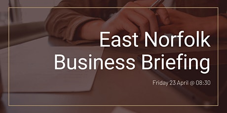 East Norfolk Business Briefing tickets