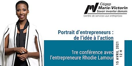 Portrait d'entrepreneurs : de l'idée à l'action  - 1re conférence billets
