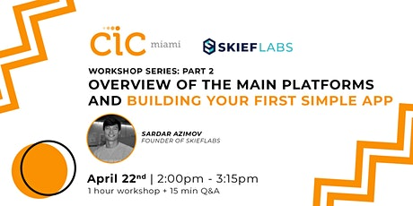Workshop 2: Overview on main platforms and building your first simple app tickets