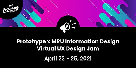 Protohype x MRU Information Design: Virtual UX Design Jam tickets