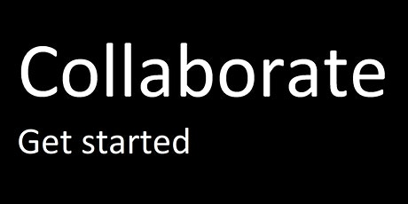 Collaborate - Get started Tickets