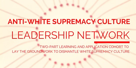 Anti-White Supremacy Culture Leadership Cohort tickets