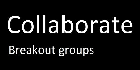 Collaborate - Breakout groups tickets