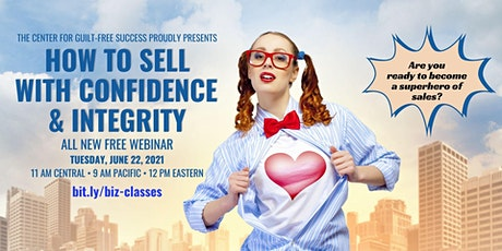 How to Sell with Confidence & Integrity [Free Webinar] tickets