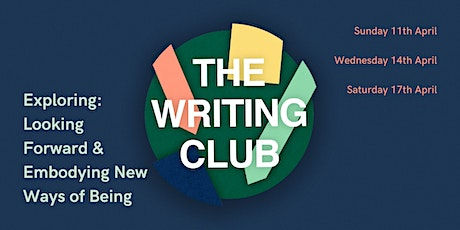 Wellbeing Writing Workshop - Looking Forward & Embodying New Ways of Being tickets