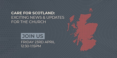 CARE for Scotland: Exciting News & Updates for the Church tickets