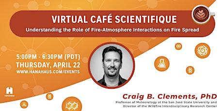 Virtual Café Scientifique   Observing Fire-Atmosphere Interactions tickets