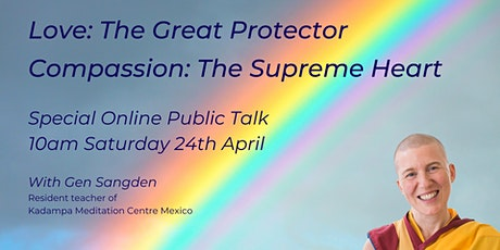Love: The Great Protector. Compassion: The Supreme Heart. tickets