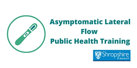 Asymptomatic Lateral Flow Public Health Training tickets