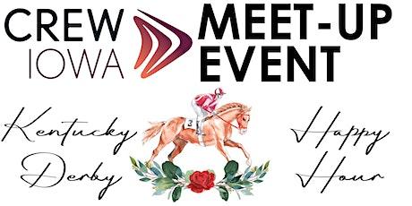 CREW Iowa Meet-Up Event - Kentucky Derby Happy Hour tickets