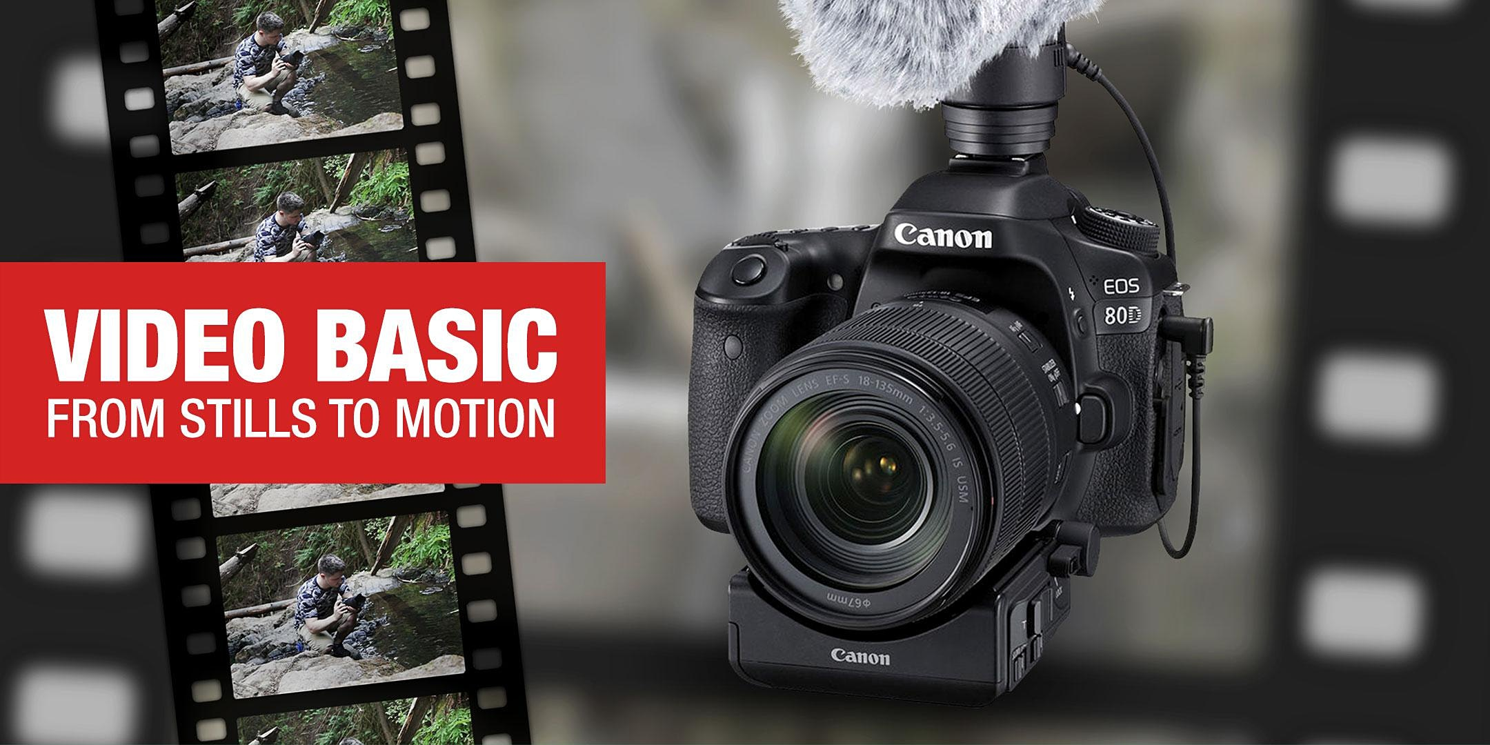 Video Basic – From Stills to Motion