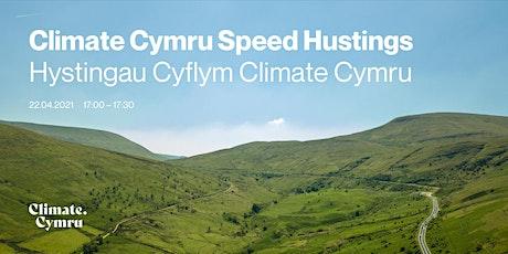 Climate Cymru Speed Hustings • Hystingau Cyflym Climate Cymru tickets