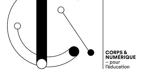 """[CRD] Journée d'étude """"Corps & numérique - pour l'éducation"""" billets"""