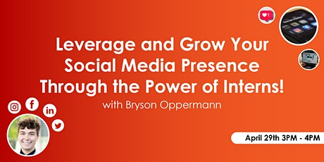 Leverage and Grow Your Social Media Presence Through the Power of Interns! tickets