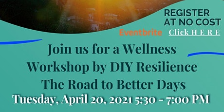 Wellness Workshop by DIY Resilience: The Road to Better Days tickets