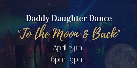 "Daddy Daughter Dance ""To The Moon & Back"" tickets"