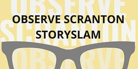 Observe Scranton StorySlam tickets