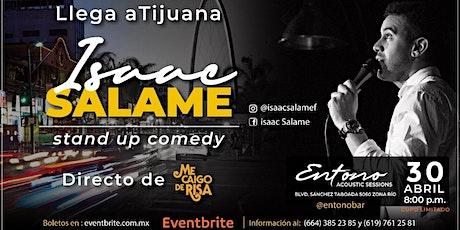 Isaac Salame | Stand Up Comedy | Tijuana boletos