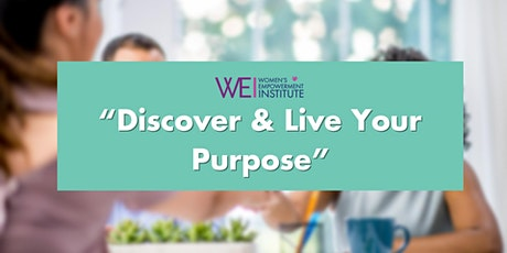 WEG Monthly Group - Discover & Live Your Purpose tickets