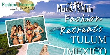 Fashion Retreats Tulum Mexico tickets