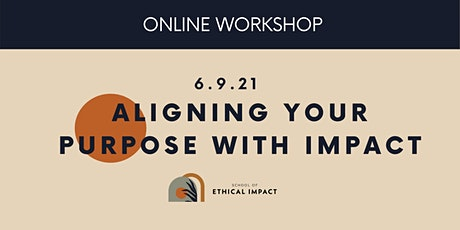 Aligning Your Purpose with Impact tickets