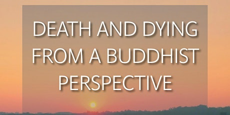 Death And Dying From A Buddhist Perspective tickets