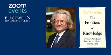 The Frontiers of Knowledge with A.C. Grayling billets