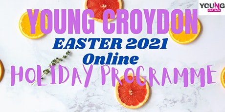 Young Croydon Easter Online Holiday programme ( 7th April -  16th April) tickets