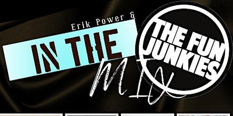 Erik Power & The Fun Junkies present In the Mix tickets