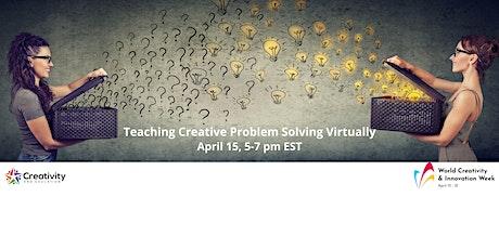 Teaching Creative Problem Solving Virtually tickets