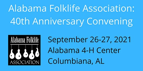 Alabama Folklife Association: 40th Anniversary Convening tickets