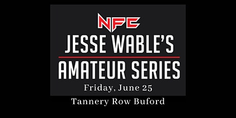 NFC #134: Jesse Wable's Amateur Series Tannery Row on Friday, June 25! tickets