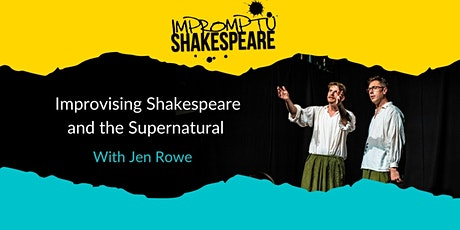 Improvising Shakespeare and the Supernatural (with Jen Rowe) tickets