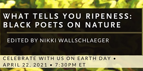 What Tells You Ripeness:  Black Poets on Nature  •	Launch and Reading tickets