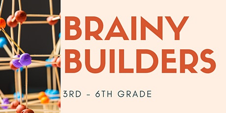 Brainy Builders [3rd - 5th Grade] tickets