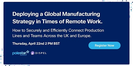 Deploying a Global Manufacturing Strategy in Times of Remote Work tickets