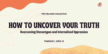 How to Uncover Your Truth: Overcoming Stereotypes & Internalized Oppression tickets