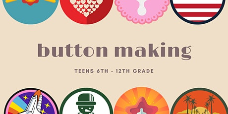 Button Making [6th-12th Grade Only] tickets