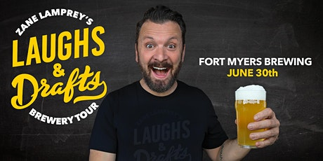 FORT MYERS BREWING •  Zane Lamprey's  Laughs & Drafts  • Fort Myers, FL tickets