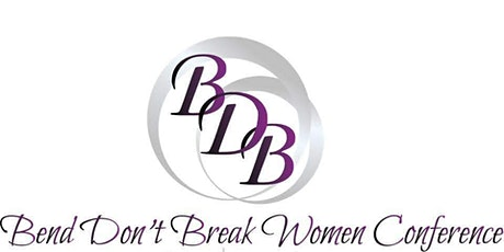 Bend Don't Break Women's Annual Conference & Tea tickets